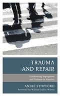 Trauma and Repair