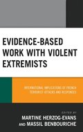 Evidence-Based Work with Violent Extremists
