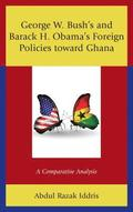 George W. Bush's and Barack H. Obama's Foreign Policies toward Ghana
