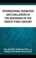 International Migration and Challenges in the Beginning of the Twenty-First Century