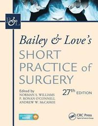 Bailey &; Love's Short Practice of Surgery, 27th Edition