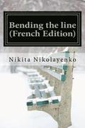 Bending the Line (French Edition)