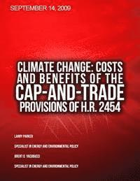 Climate Change: Costs and Benefits of the Cap-and-Trade Provisions of H.R. 2454