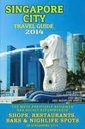 Singapore Travel Guide 2014: Shops, Restaurants, Bars & Nightlife in Singapore (City Travel Guide 2014 / Dining & Shopping)