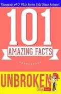 Unbroken - 101 Amazing Facts: Fun Facts and Trivia Tidbits