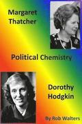 Margaret Thatcher and Dorothy Hodgkin: Political Chemistry
