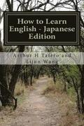 How to Learn English - Japanese Edition: In English and Japanese