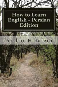 How to Learn English - Persian Edition: In English and Persian