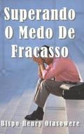 Superando o medo do Fracasso