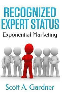 Recognized Expert Status: Exponential Marketing