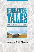 Tumbleweed Tales: from a Tiny Texas Town