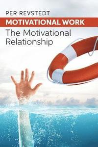 Motivational Work: The Motivational Relationship
