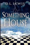 Something in the House: California Gothic