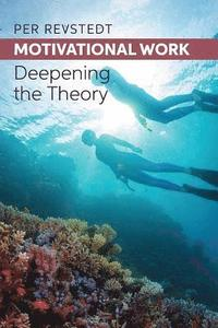 Motivational Work: Deepening the Theory