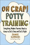 Oh Crap! Potty Training