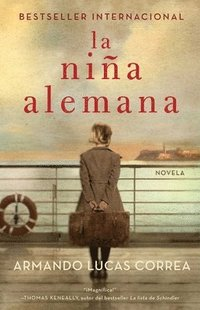 La Niña Alemana (the German Girl Spanish Edition): Novela