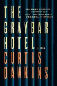 The Graybar Hotel: Stories