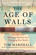 The Age of Walls, Volume 3: How Barriers Between Nations Are Changing Our World