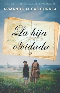 La Hija Olvidada (Daughter's Tale Spanish Edition): Novela