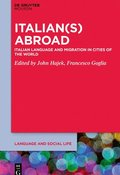 Italian(s) Abroad: Italian Language and Migration in Cities of the World