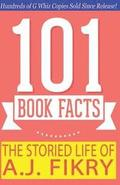 The Storied Life of A.J. Fikry - 101 Book Facts: #1 Fun Facts & Trivia Tidbits