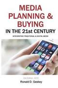 Media Planning & Buying in the 21st Century: Integrating Traditional & Digital Media