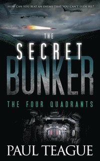 The Secret Bunker: The Four Quadrants