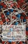 Love, Loss and Lollipops