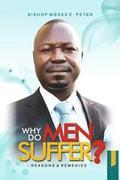 Why Do Men Suffer?: Reasons and Remedies