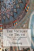 The Victory of Truth: The Life of Zaynab Bint Ali