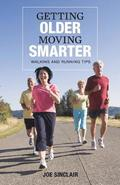 Getting Older - Moving Smarter: Walking and Running Tips