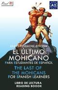 El Último Mohicano Para Estudiantes de Español. Libro de Lectura: The Last of the Mohicans for Spanish Learners. Reading Book Level A2. Beginners.