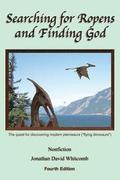 Searching for Ropens and Finding God: The Quest for Discovering Modern Pterosaurs ('flying Dinosaurs')