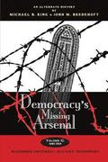 Democracy's Missing Arsenal: Bloodshed Universal-Slavery Triumphant