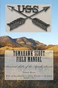 Tomahawk scout Field Manual: Survival skills of the Apache Scouts