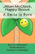 Jillian McClout, Happy Scout: A Smile Is Born