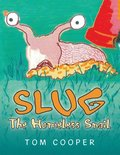Slug the Homeless Snail
