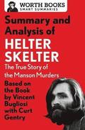 Summary and Analysis of Helter Skelter: The True Story of the Manson Murders