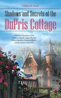Shadows and Secrets of the Dupris Cottage