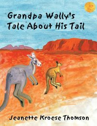 Grandpa Wally's Tale about His Tail
