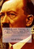 Mein Kampf: Volume 1 & 2 the Official 1939 Third Reich English Edition: Authored by Adolf Hitler, Translated by James Murphy