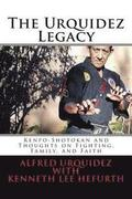 The Urquidez Legacy: Kenpo-Shotokan and Thoughts on Fighting, Family, and Faith