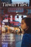 Taiwan Tales: One Country, Eight Stories: a Multicultural Perspective
