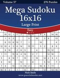 Mega Sudoku 16x16 Large Print - Easy - Volume 57 - 276 Logic Puzzles