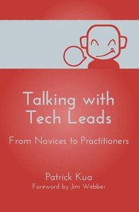 Talking with Tech Leads: From Novices to Practitioners