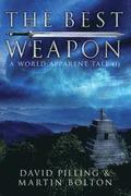The Best Weapon: A World Apparent Tale
