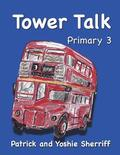 Tower Talk Primary 3