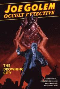 Joe Golem: Occult Detective Vol. 3 - The Drowning City