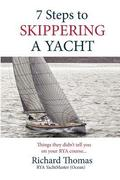 7 Steps to Skippering a Yacht: Things they didn't tell you on your RYA course