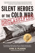 Silent Heroes of the Cold War: The mysterious military plane crash on a Nevada mountain peak and the families who endured an abyss of silence for gen